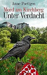 Mord am Kirchberg: Unter Verdacht (Kirchberg-Krimis 2)