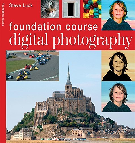 Digital Photography (Foundation Course) by Steve Luck (2006-09-14)