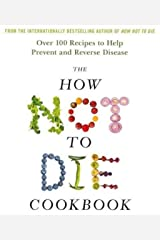 The How Not to Die Cookbook: 100+ Recipes to Help Prevent and Reverse Disease (English Edition) Kindle Ausgabe