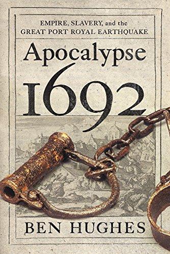 apocalypse-1692-empire-slavery-and-the-great-port-royal-earthquake