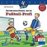 LESEMAUS, Band 36: Ich hab einen Freund, der ist Fußball-Profi