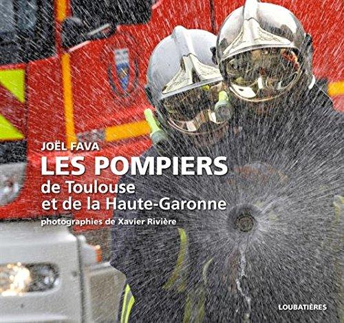 Les pompiers de Toulouse et de la Haute-Garonne