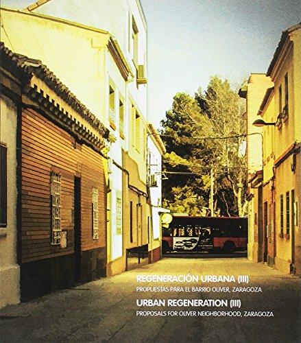 Regeneración urbana (III). Propuestas para el barrio Oliver. Zaragoza (Arquitectura)