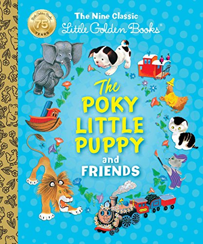 The Poky Little Puppy and Friends: The Nine Classic Little Golden Books (Little Golden Book Treasury)