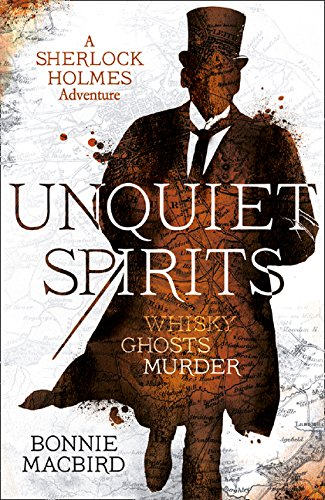Unquiet Spirits: Whisky, Ghosts, Murder (A Sherlock Holmes Adventure)