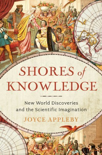 Shores of Knowledge: New World Discoveries and the Scientific Imagination by Appleby, Joyce (2013) Hardcover