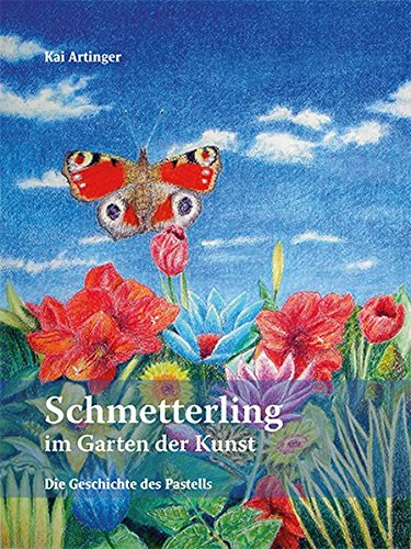 Die Geschichte des Pastells: Schmetterling im Garten der Kunst (Pastell-malerei)