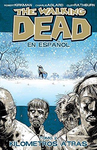 The Walking Dead En Espanol, Tomo 2:  Kilometros Altras