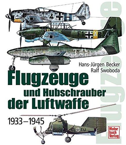 Flugzeuge und Hubschrauber der Luftwaffe: 1933-1945