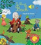 So klingt Bach: Klassik für Kinder (Soundbuch) (Soundbücher) - Emilie Collet