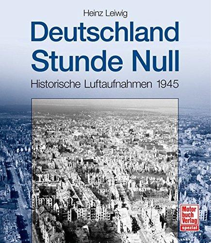Deutschland Stunde Null: Historische Luftaufnahmen 1945 (Air Force 1 Stadt)