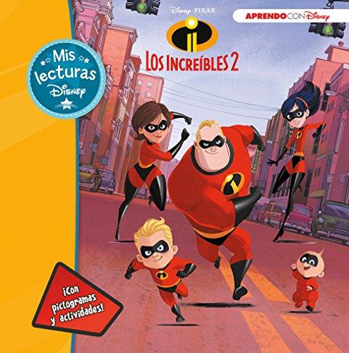 Los Increíbles 2 (Mis lecturas Disney): (Con pictogramas y actividades) por Disney