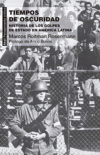 tiempos-de-oscuridad-historia-de-los-golpes-de-estado-en-america-latina-pensamiento-critico