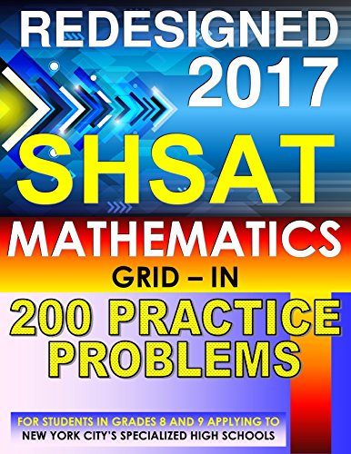 SHSAT Mathematics - 200 GRID-IN Practice Problems