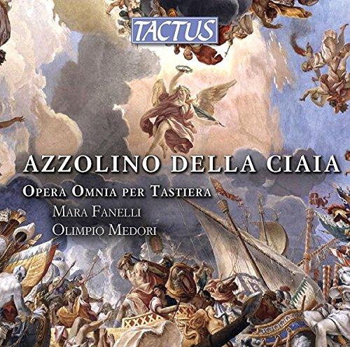 Della Ciaia: Opera Omnia Per Tastiera
