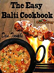 The Easy Balti Cookbook: 30 Minute Balti Meals