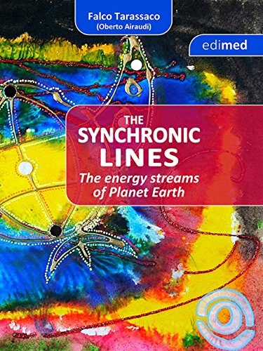 The Synchronic Lines - The energy streams of Planet Earth: The energy streams of planet Earth (English Edition)