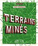 Terrains minés   Paronuzzi, Fred (1967-....). Auteur