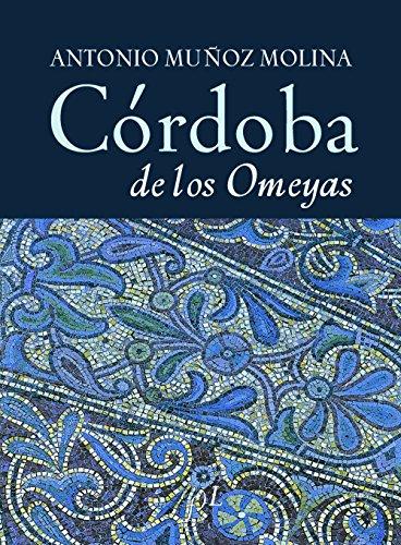 Descargar Libro Córdoba de los Omeyas (CIUDADES Hª) de Antonio Muñoz Molina