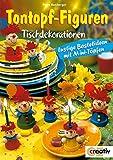 Tontopf-Figuren. Tischdekorationen (Creativ-Taschenbuecher. CTB)