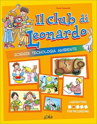 Il club di Leonardo. Per progredire. Per la 2ª classe elementare