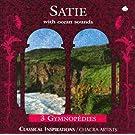 Satie with Ocean Sounds: 3 Gymnop�dies