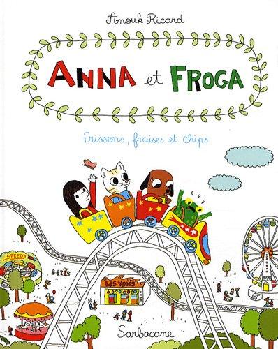 Anna et Froga (Tome 3) : Frissons, fraises et chips