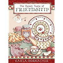 The Sweet Taste of Friendship by Karla Dornacher (2011-08-08)