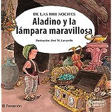 Aladino y la lámpara maravillosa: De las 1001 noches