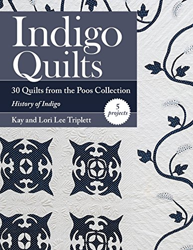 ilts from the Poos Collection - History of Indigo - 5 Projects (English Edition) ()
