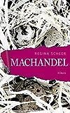 Machandel: Roman von Regina Scheer