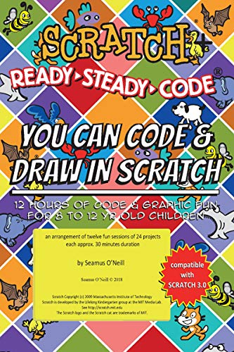 Scratch + Ready-Steady-Code: Flip Card Projects For 8-12 Year Olds: You Can Code and Draw in Scratch (English Edition)