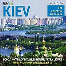 Kiev Travel Guide: The Essential Kiev Guide (2017 Edition)