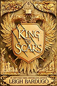 King of Scars: return to the epic fantasy world of the Grishaverse, where magic and science collide (English E