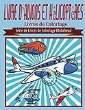 Livre D'Avions et Helicopteres Livres de Coloriage