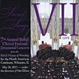 Sacred Songs VII Live by 7th Annual Baha'i Choral Music Festival Concert (2013-11-01)