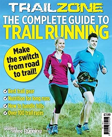 Trail Zone: The Complete Guide To Trail Running