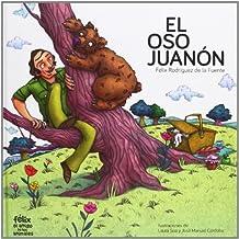 El oso Juanon (Felix Amigo De Animales)