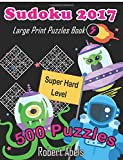 Sudoku 2017 Large Print Puzzles Book 5: 500 Puzzles Super Hard Level (Sudoku book easy to hard 2017)