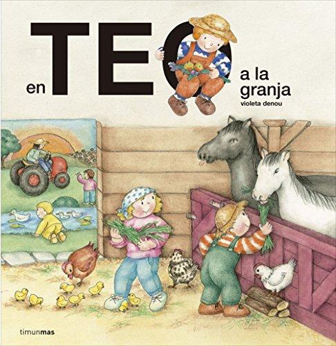 En Teo a la granja (En Teo descobreix món) por Violeta Denou