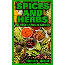 Spices And Herbs: 26 Seasoning Mixes: (Herb Mixes, Herb Growing) (English Edition)