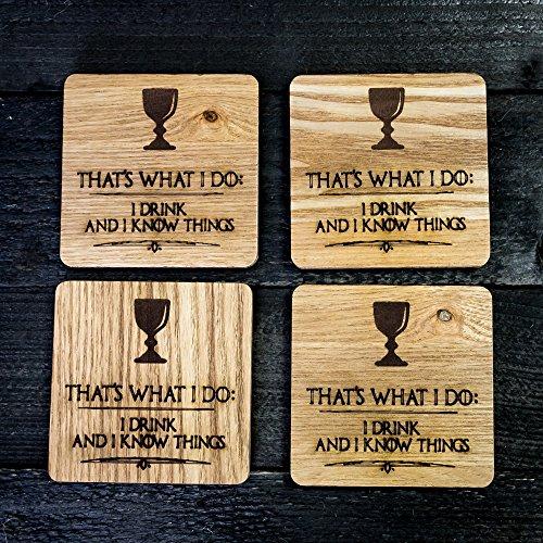 Que Es Lo Que Hago Yo bebida y Sé cosas, juego de tronos juego de posavasos de 4de cedro–11cm x11cm
