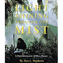 A Light Shining Through The Mist: Photobiography of Dian Fossey (Photobiographies)
