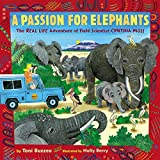 A Passion for Elephants: The Real Life Adventure of Field Scientist Cynthia Moss by Toni Buzzeo (2015-09-29)
