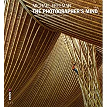 The Photographer's Mind: Creative Thinking for Better Digital Photos (The Photographer's Eye Book 8) (English Edition)