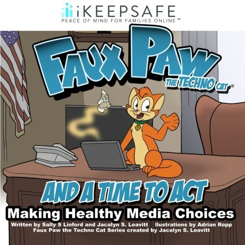 faux-paw-and-a-time-to-act-making-healthy-media-choices-faux-paw-the-technocat-volume-5-by-sally-s-l