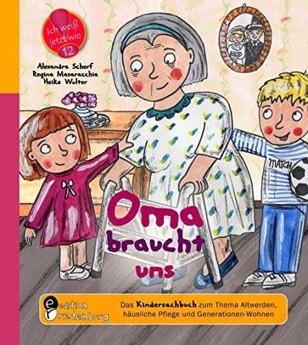 s Kindersachbuch zum Thema Altwerden, häusliche Pflege und Generationen-Wohnen (Ich weiß jetzt wie!) (Baby-themen-essen)
