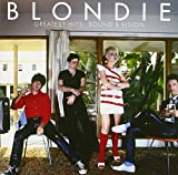 Blondie Greatest Hits : Sound & Vision.