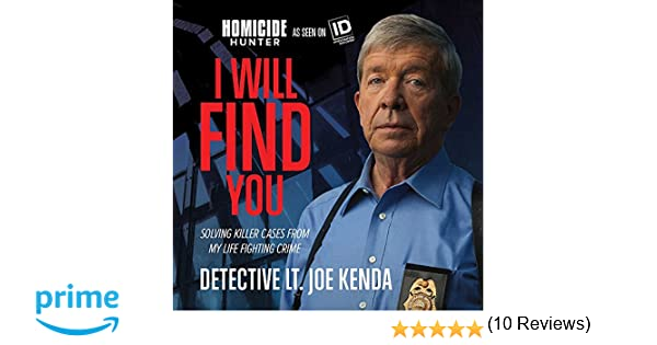 I Will Find You: Solving Killer Cases from My Life Fighting Crime ...