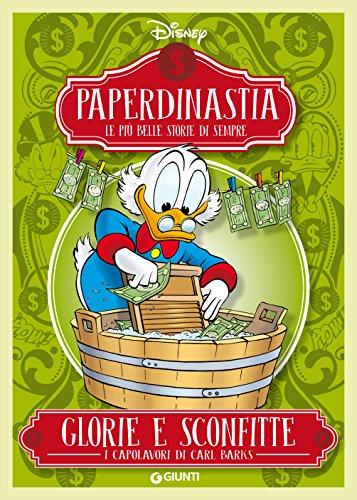 Paperdinastia. Glorie e sconfitte (I capolavori di Carl Barks Vol. 3) di Barks Carl,Disney
